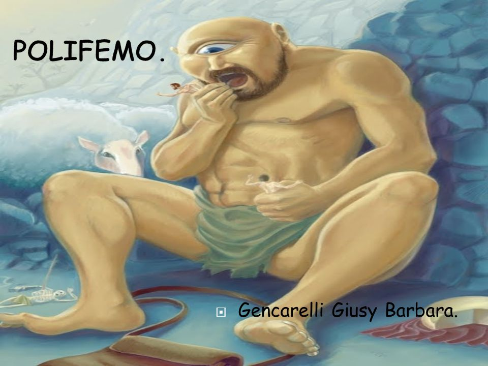POLIFEMO. Gencarelli Giusy Barbara.
