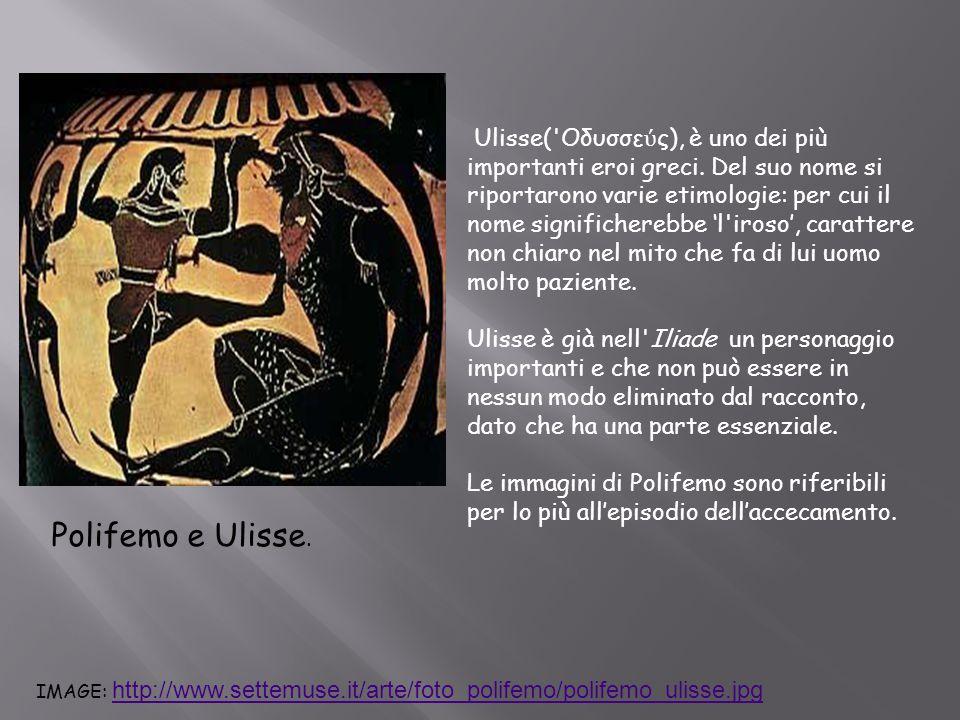 Ulisse( Οδυσσεύς), è uno dei più importanti eroi greci