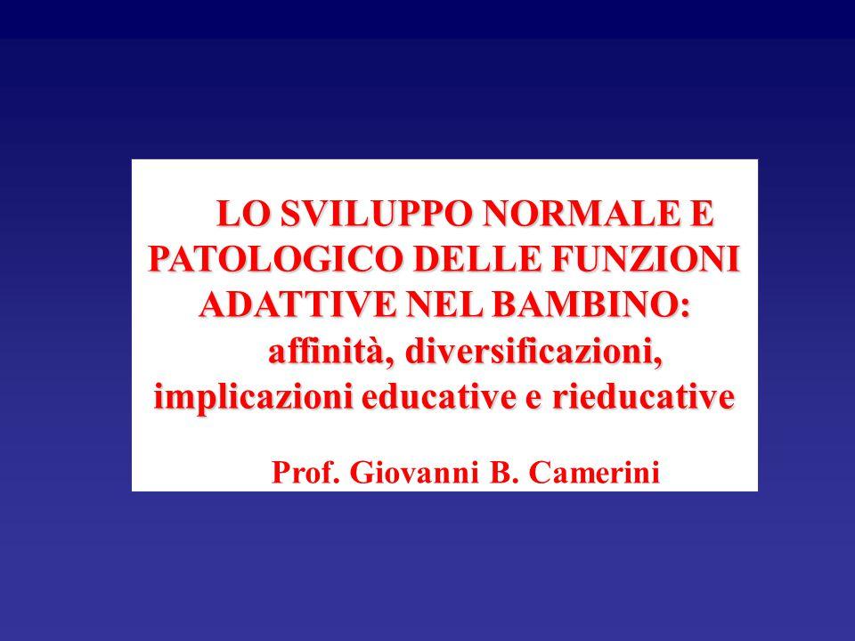 LO SVILUPPO NORMALE E PATOLOGICO DELLE FUNZIONI ADATTIVE NEL BAMBINO:
