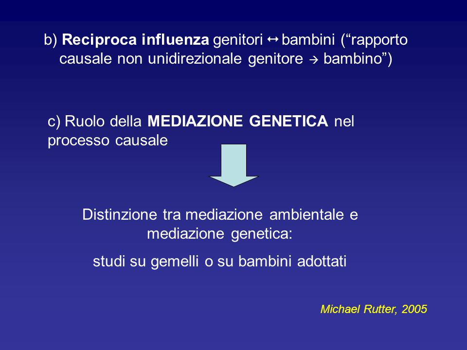 c) Ruolo della MEDIAZIONE GENETICA nel processo causale