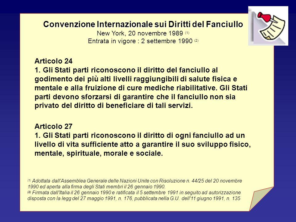Convenzione Internazionale sui Diritti del Fanciullo New York, 20 novembre 1989 (1) Entrata in vigore : 2 settembre 1990 (2)