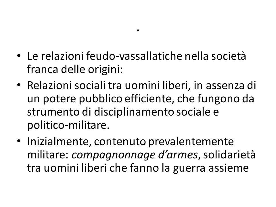 . Le relazioni feudo-vassallatiche nella società franca delle origini: