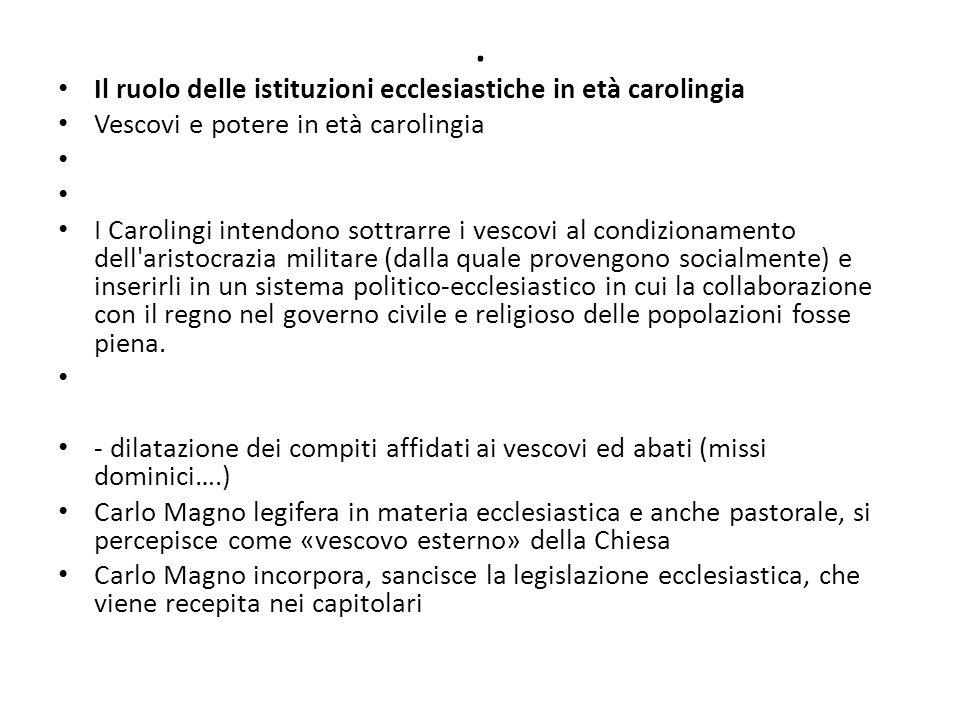 . Il ruolo delle istituzioni ecclesiastiche in età carolingia