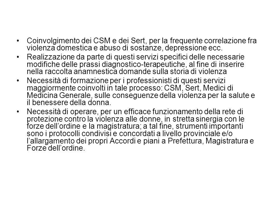 Coinvolgimento dei CSM e dei Sert, per la frequente correlazione fra violenza domestica e abuso di sostanze, depressione ecc.