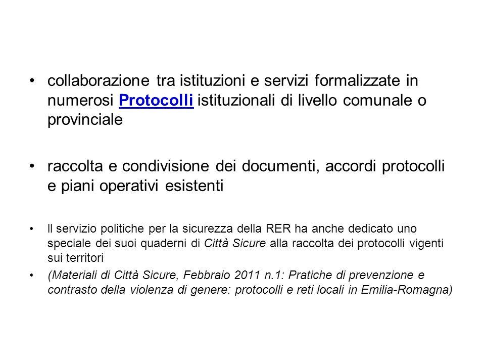 collaborazione tra istituzioni e servizi formalizzate in numerosi Protocolli istituzionali di livello comunale o provinciale