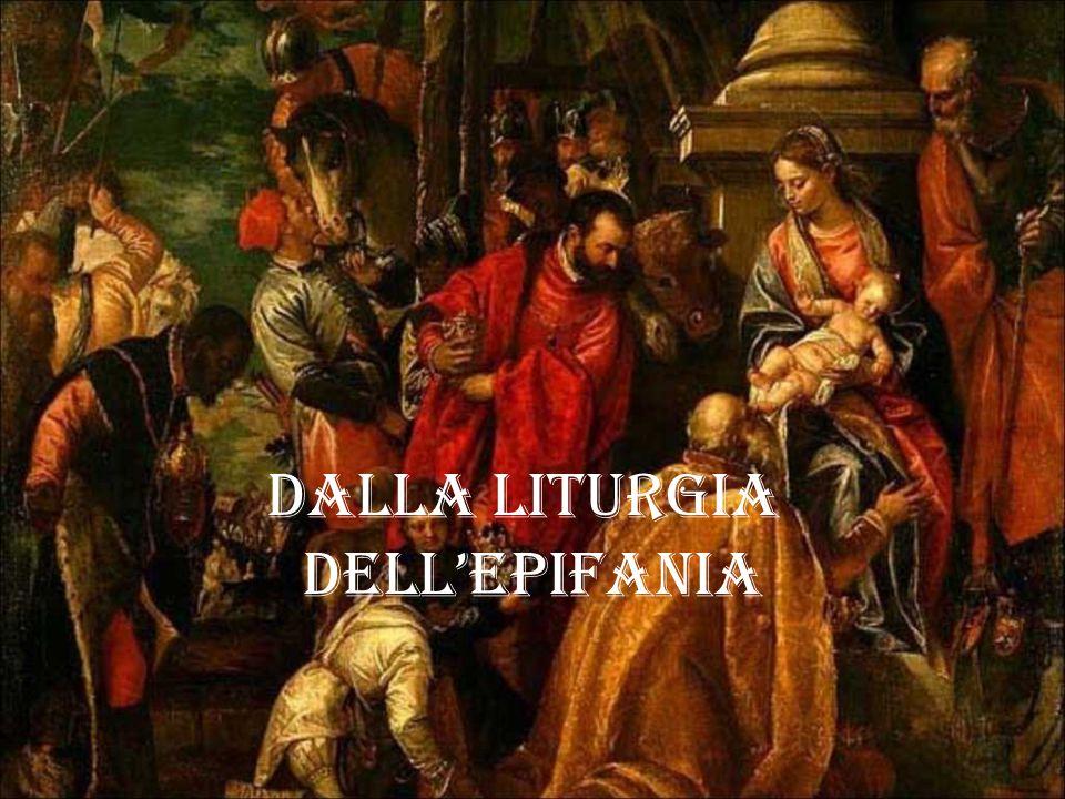 DALLA LITURGIA dell'Epifania