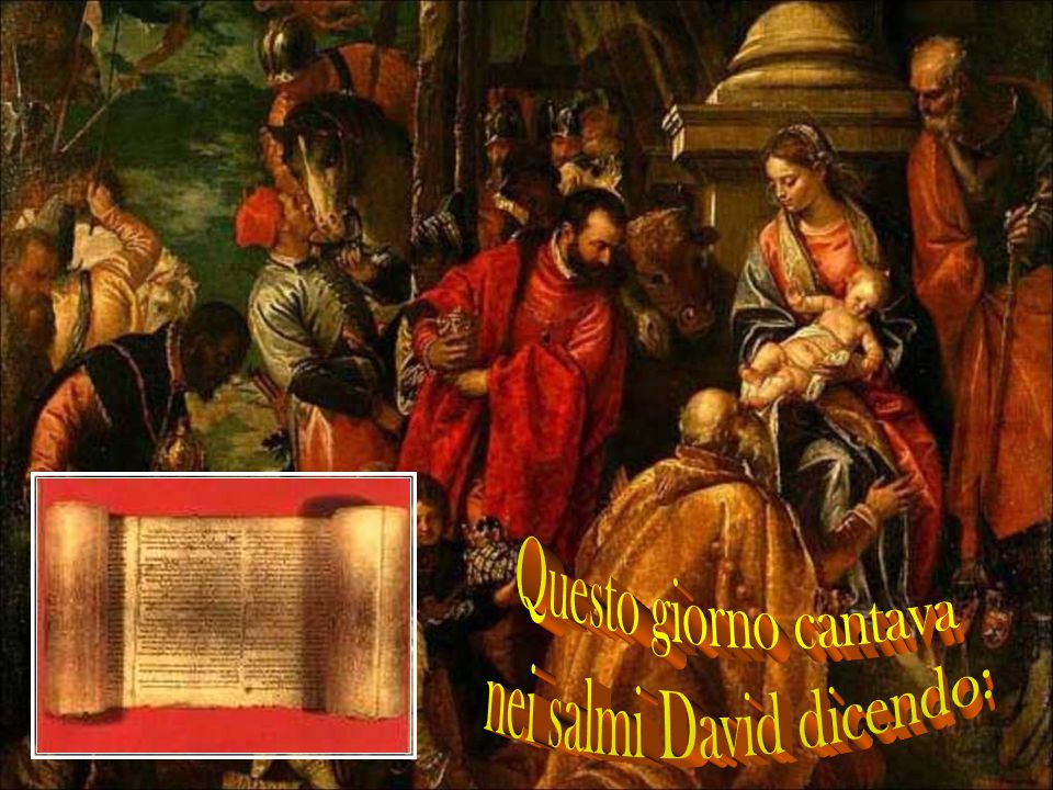 nei salmi David dicendo: