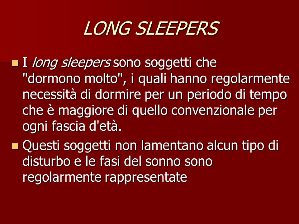 LONG SLEEPERS