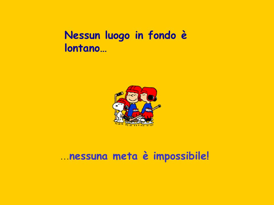 …nessuna meta è impossibile!