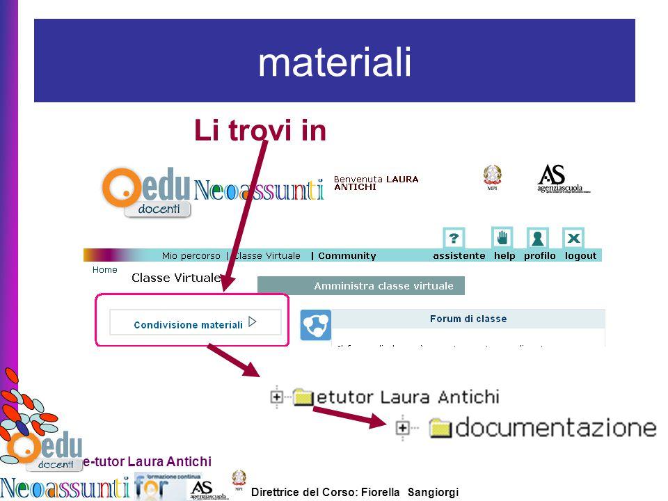 materiali Li trovi in e-tutor Laura Antichi