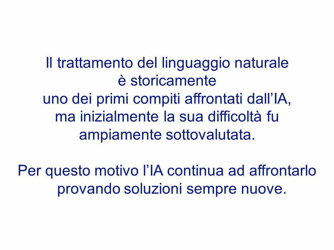 Il trattamento del linguaggio naturale è storicamente