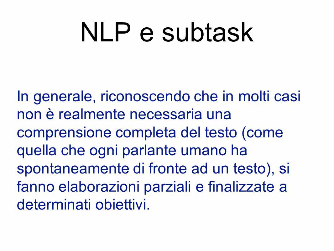 NLP e subtask In generale, riconoscendo che in molti casi