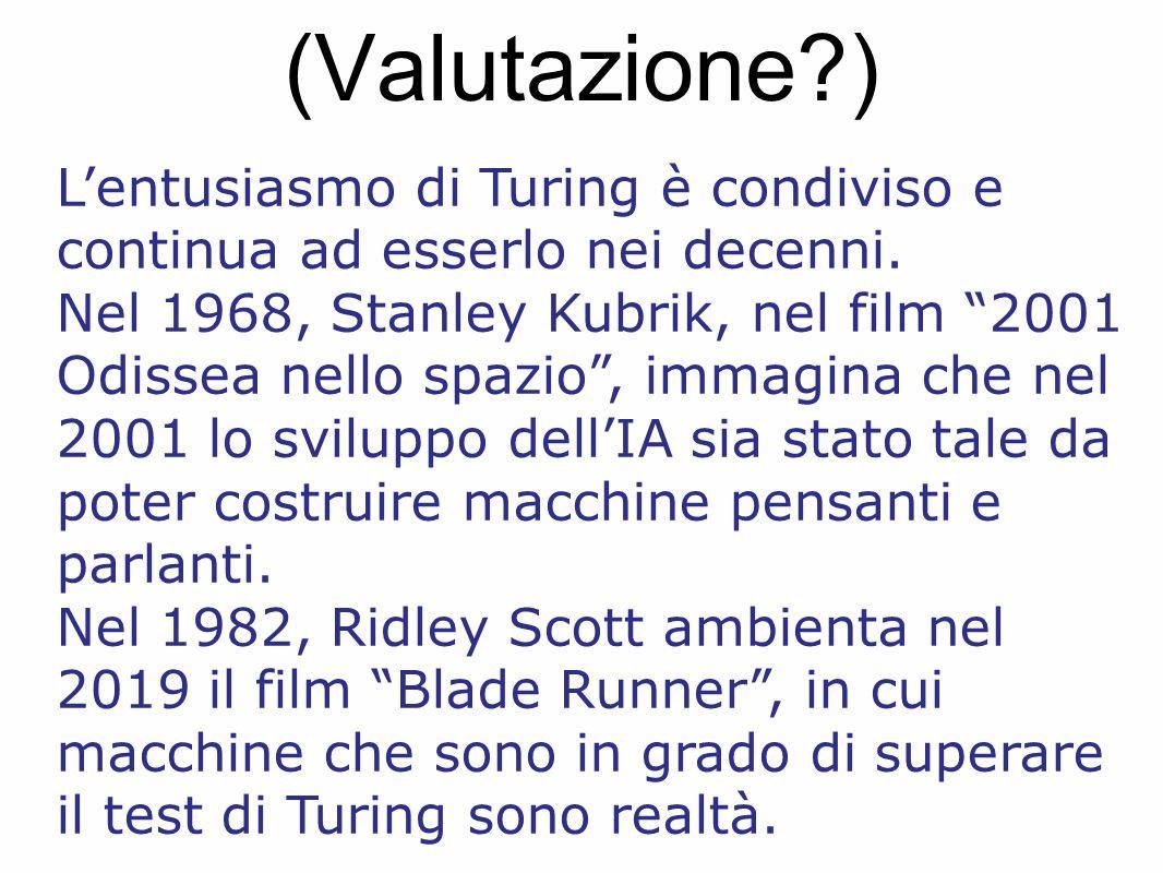 (Valutazione ) L'entusiasmo di Turing è condiviso e continua ad esserlo nei decenni.