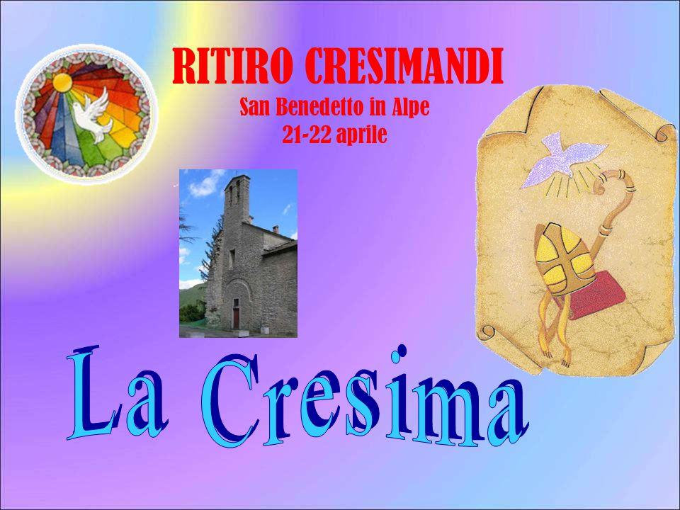 RITIRO CRESIMANDI San Benedetto in Alpe 21-22 aprile La Cresima