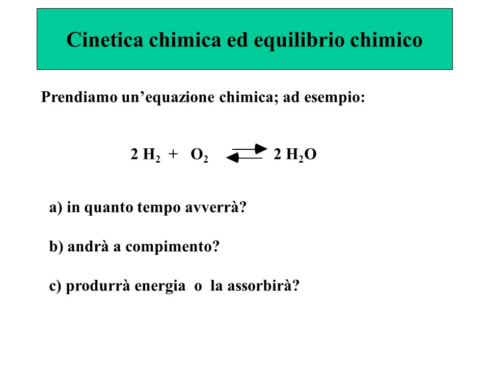 Cinetica chimica ed equilibrio chimico