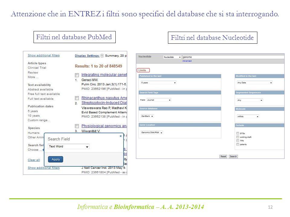 Attenzione che in ENTREZ i filtri sono specifici del database che si sta interrogando.