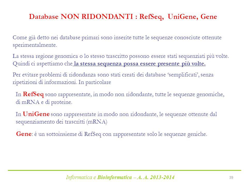 Database NON RIDONDANTI : RefSeq, UniGene, Gene