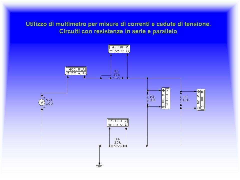 Utilizzo di multimetro per misure di correnti e cadute di tensione