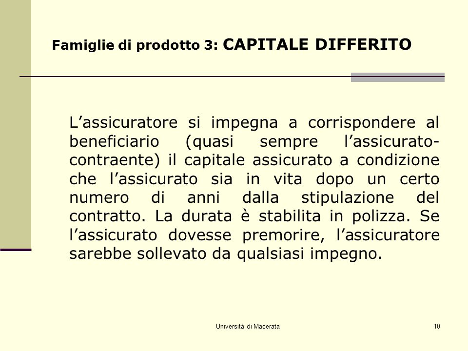 Famiglie di prodotto 3: CAPITALE DIFFERITO