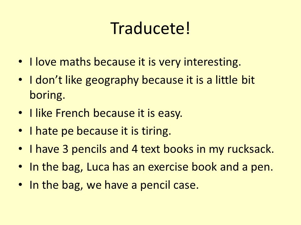 Traducete! I love maths because it is very interesting.