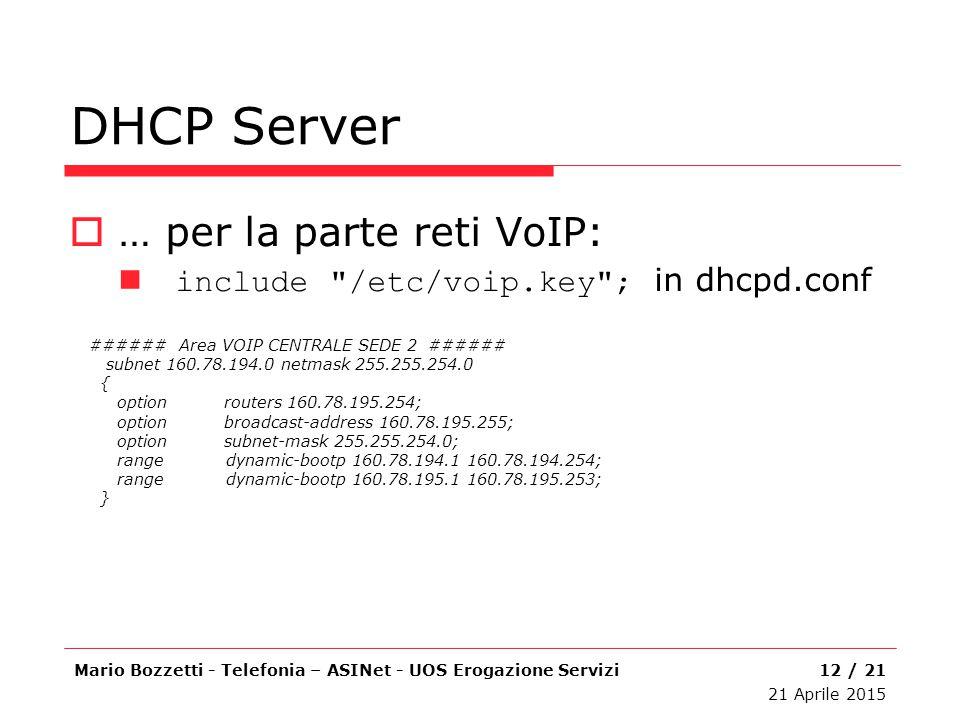 DHCP Server … per la parte reti VoIP: