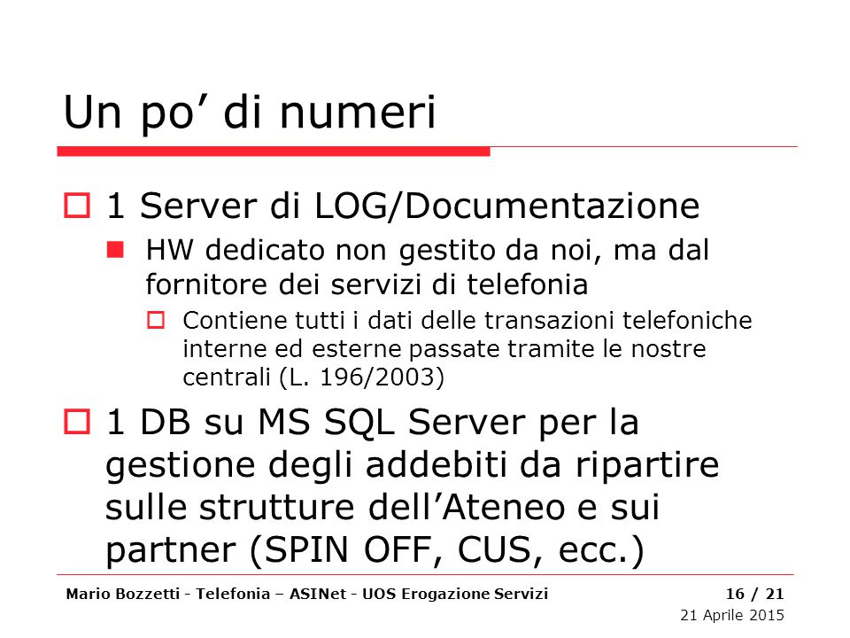 Un po' di numeri 1 Server di LOG/Documentazione