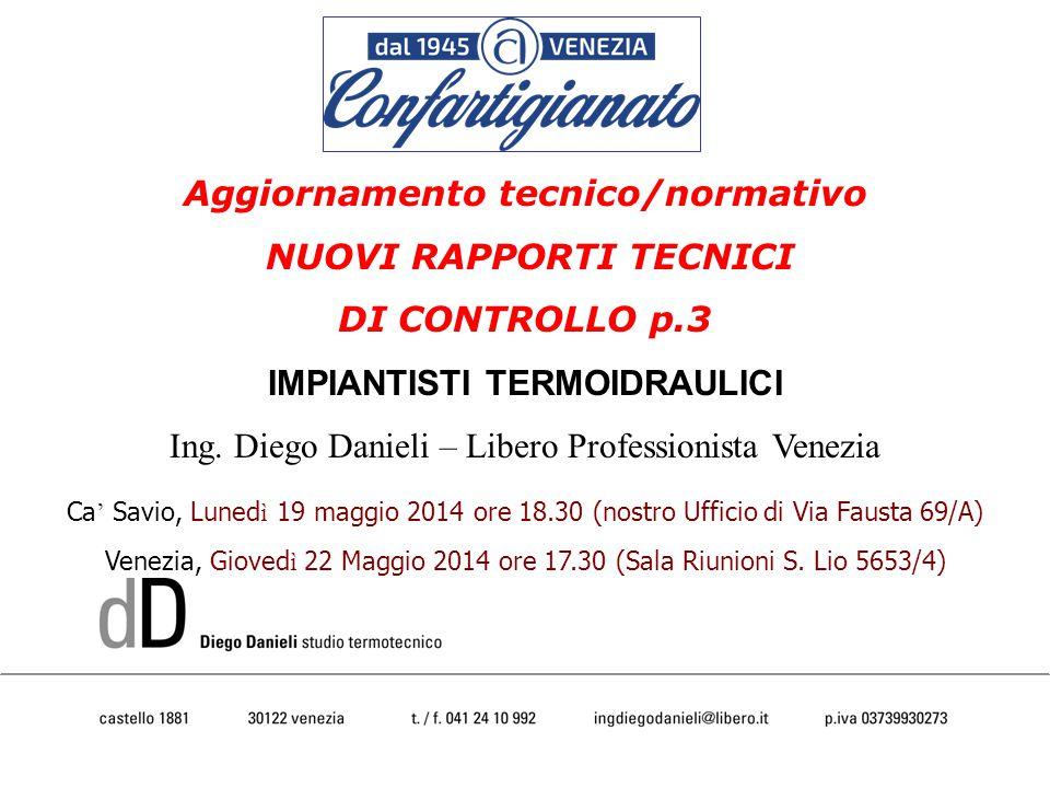 Aggiornamento tecnico/normativo NUOVI RAPPORTI TECNICI