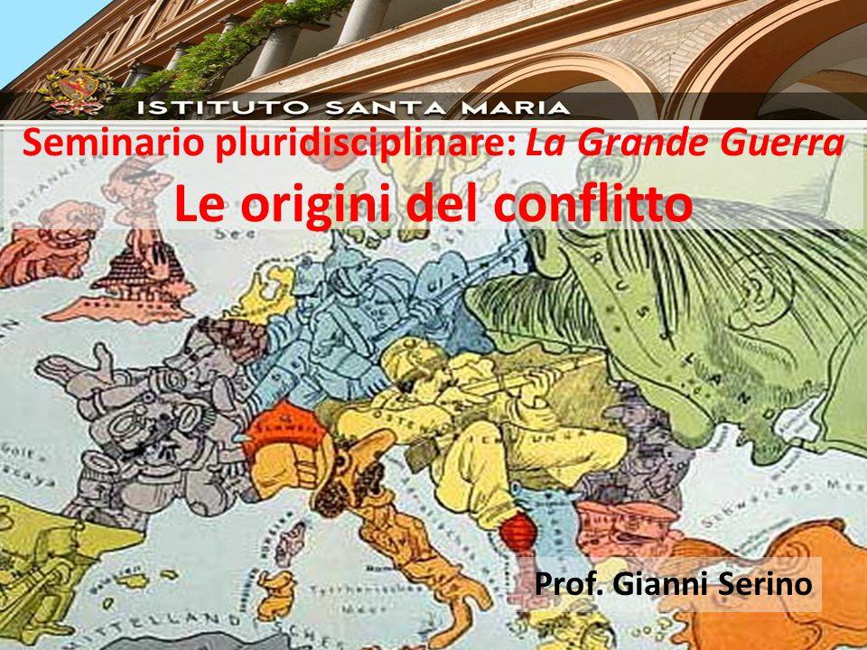 Seminario pluridisciplinare: La Grande Guerra Le origini del conflitto