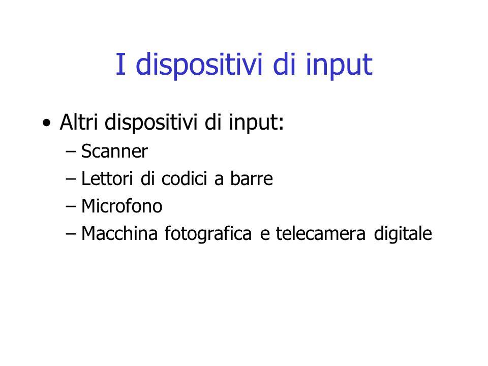 I dispositivi di input Altri dispositivi di input: Scanner