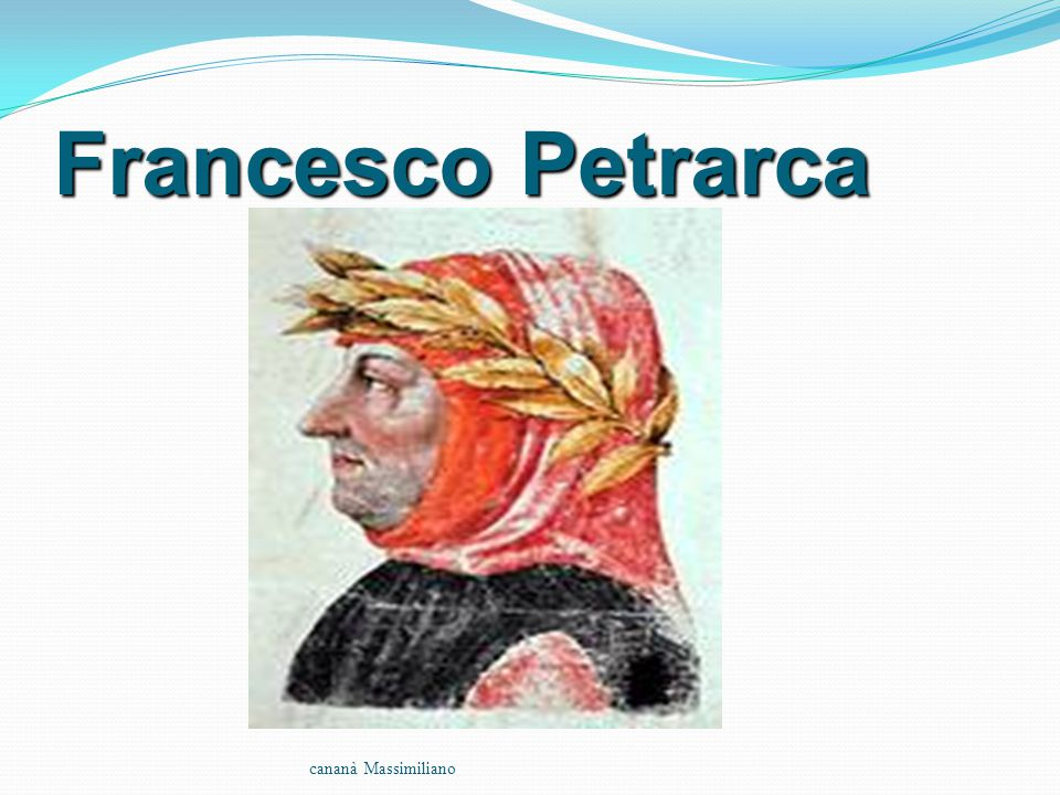 Francesco Petrarca cananà Massimiliano