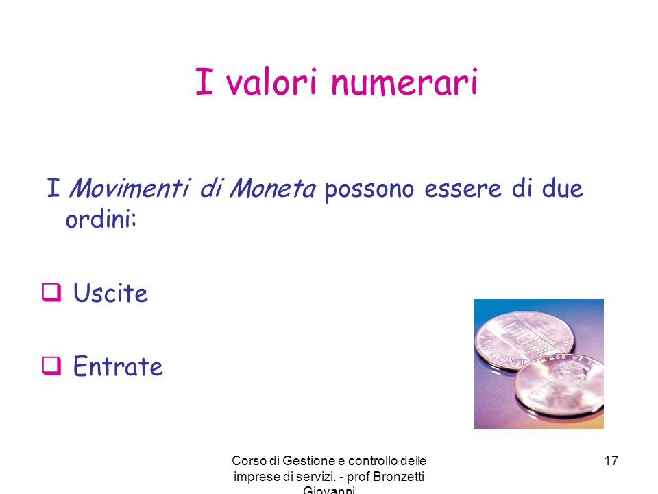 I valori numerari Uscite Entrate