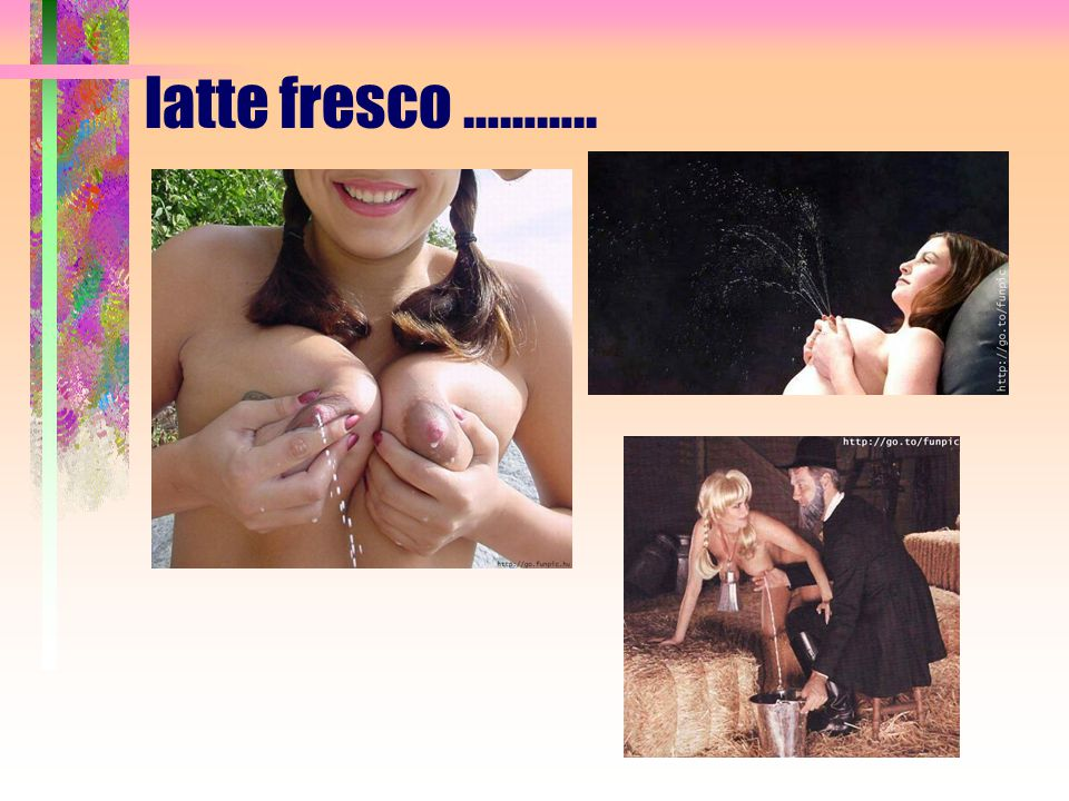 latte fresco ………..