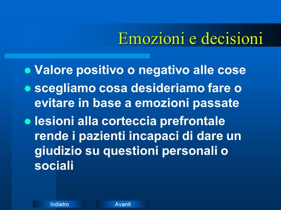 Emozioni e decisioni Valore positivo o negativo alle cose