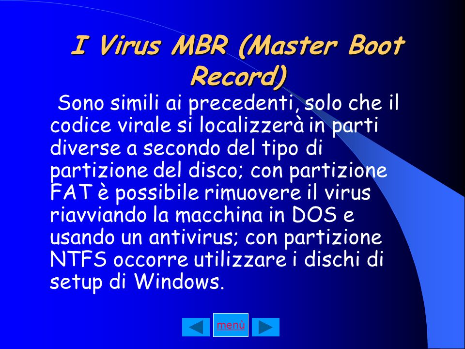 I Virus MBR (Master Boot Record)