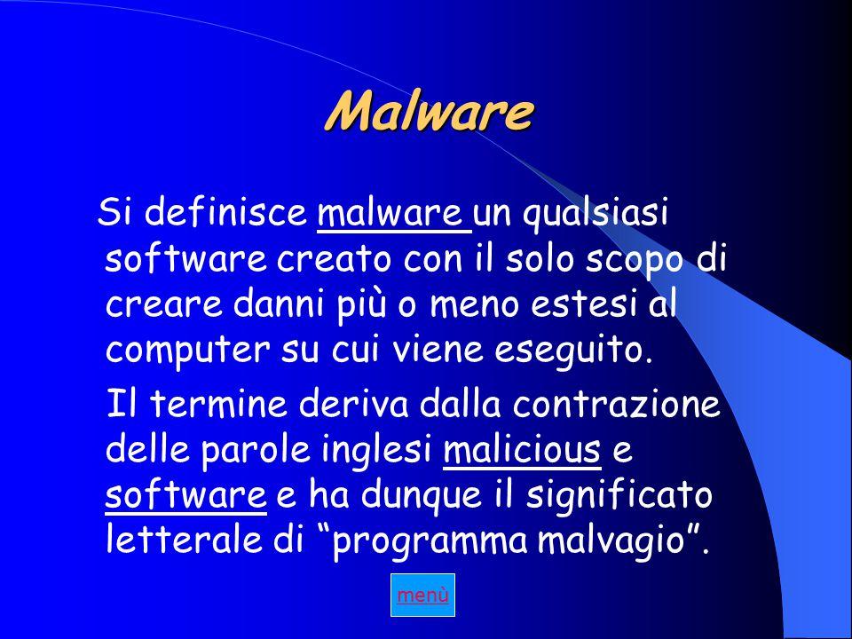 Malware Si definisce malware un qualsiasi software creato con il solo scopo di creare danni più o meno estesi al computer su cui viene eseguito.