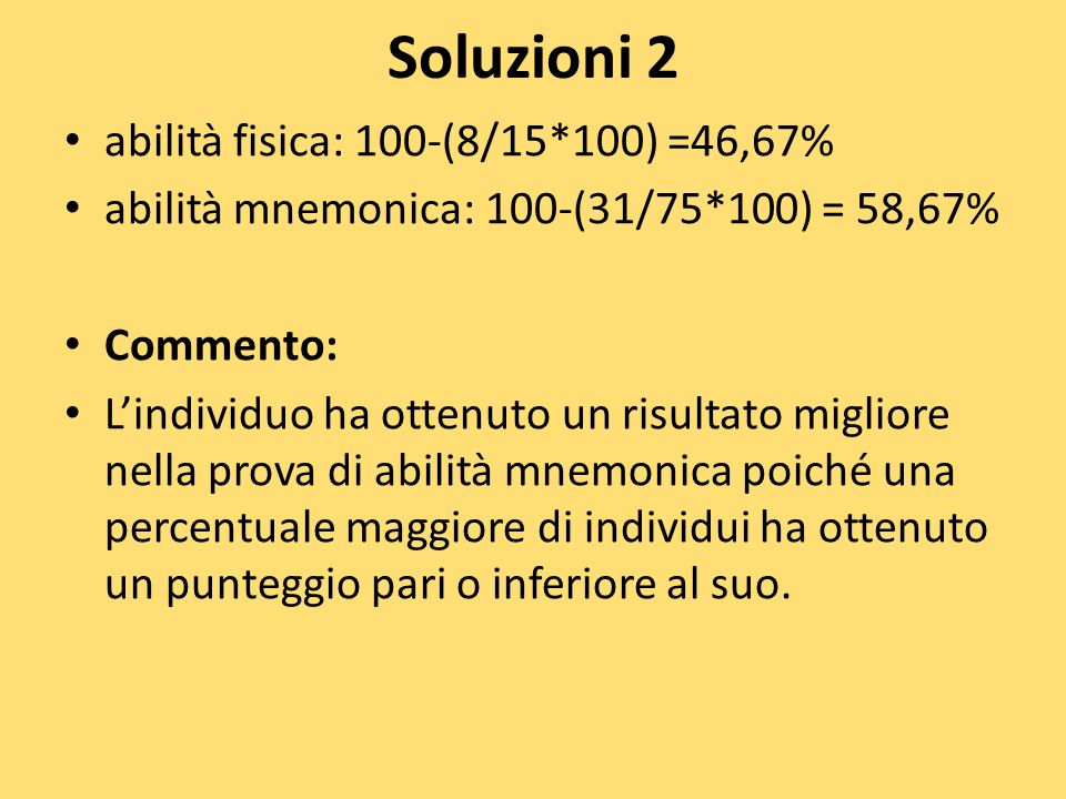 Soluzioni 2 abilità fisica: 100-(8/15*100) =46,67%