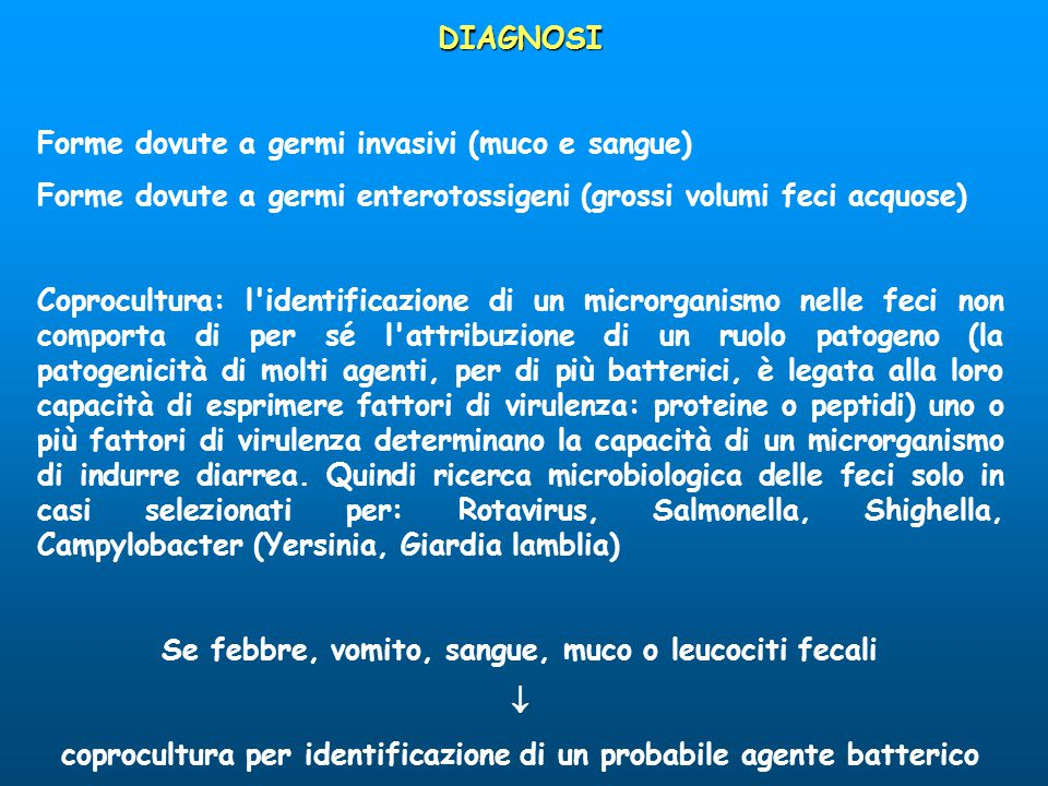 Forme dovute a germi invasivi (muco e sangue)