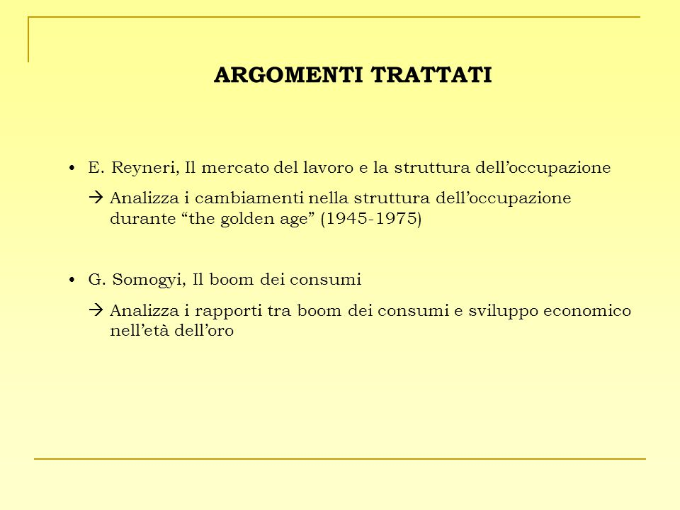 ARGOMENTI TRATTATI E. Reyneri, Il mercato del lavoro e la struttura dell'occupazione.