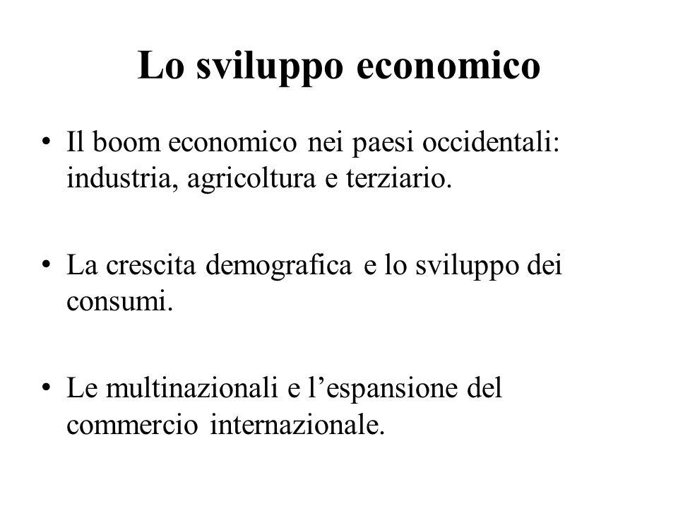 Lo sviluppo economico Il boom economico nei paesi occidentali: industria, agricoltura e terziario.