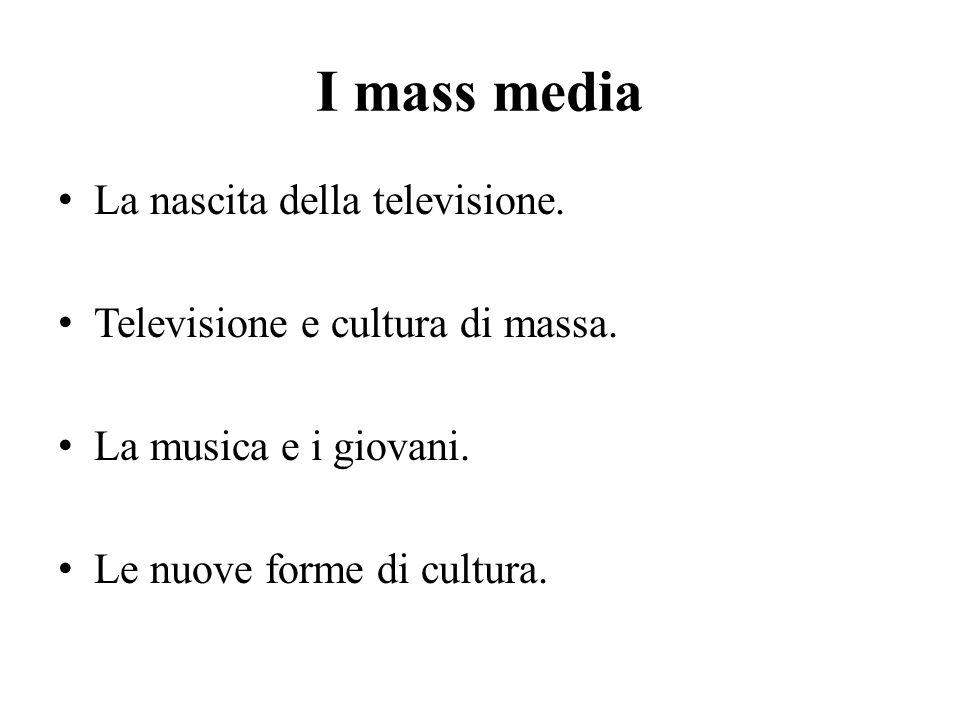 I mass media La nascita della televisione.