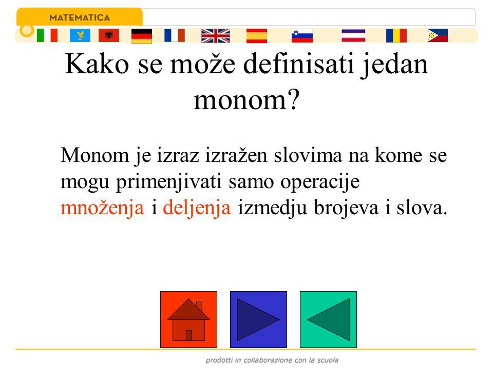 Kako se može definisati jedan monom