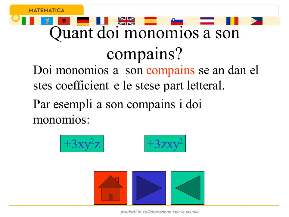 Quant doi monomios a son compains