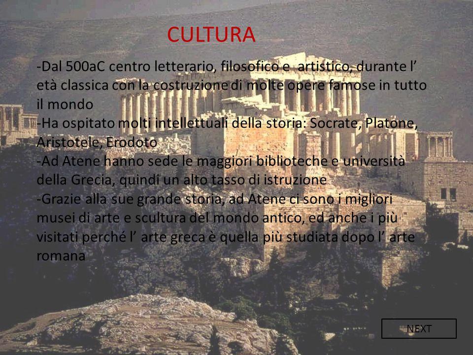 CULTURA -Dal 500aC centro letterario, filosofico e artistico, durante l' età classica con la costruzione di molte opere famose in tutto il mondo.