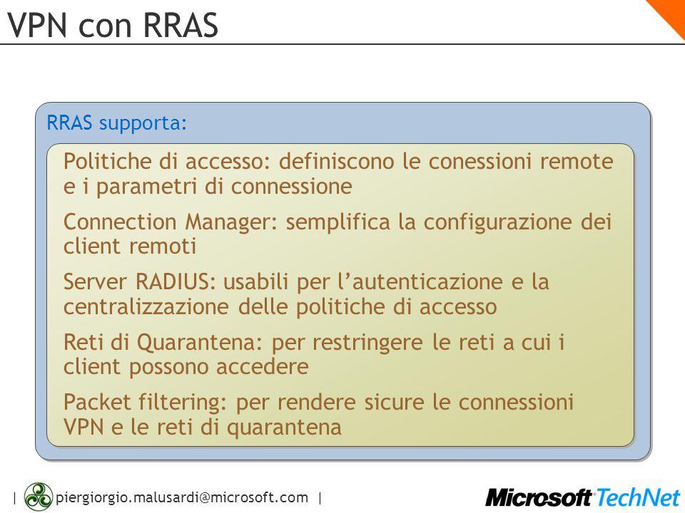 VPN con RRAS RRAS supporta: Politiche di accesso: definiscono le conessioni remote e i parametri di connessione.