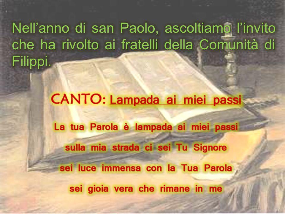 Nell'anno di san Paolo, ascoltiamo l'invito che ha rivolto ai fratelli della Comunità di Filippi.