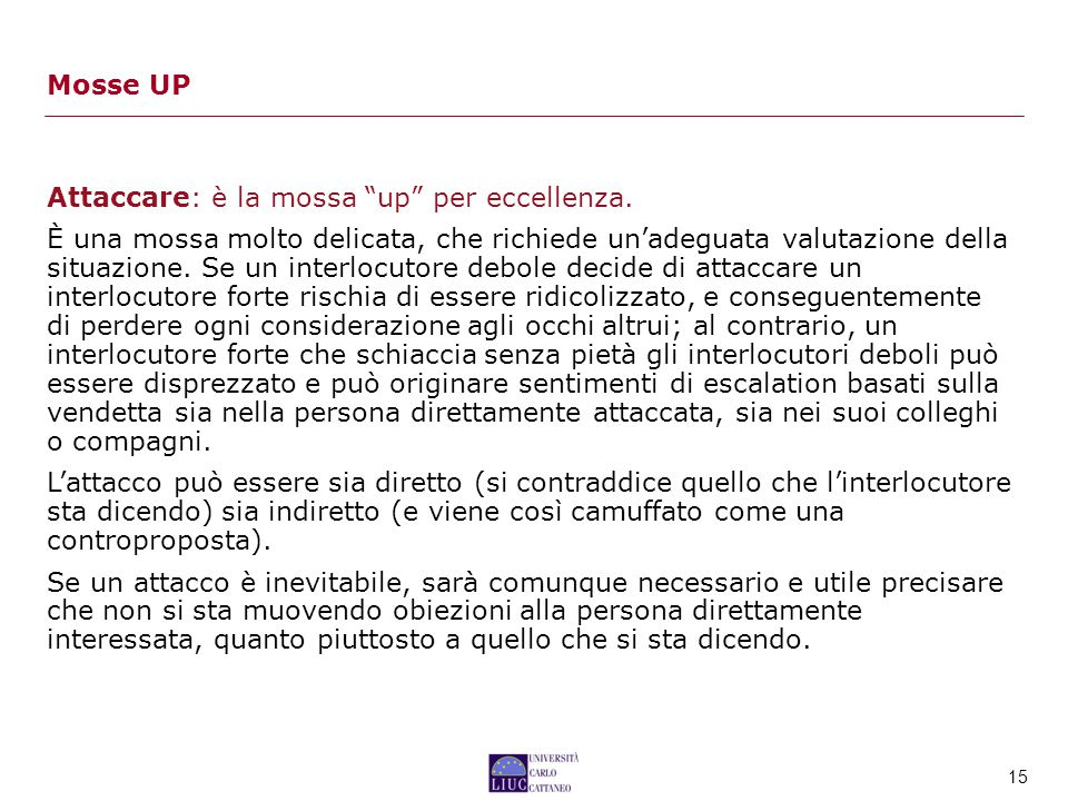 Mosse UP Attaccare: è la mossa up per eccellenza.