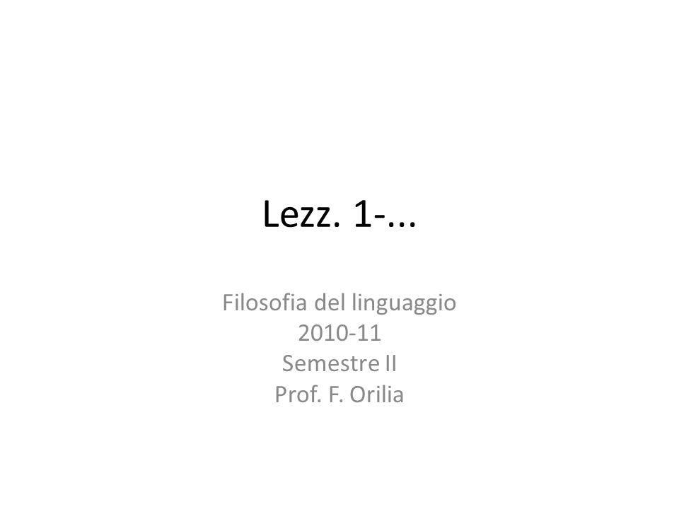 Filosofia del linguaggio 2010-11 Semestre II Prof. F. Orilia
