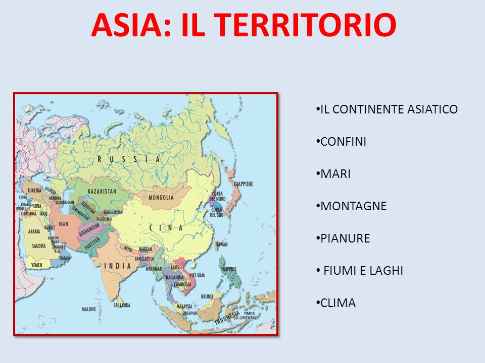ASIA: IL TERRITORIO IL CONTINENTE ASIATICO CONFINI MARI MONTAGNE
