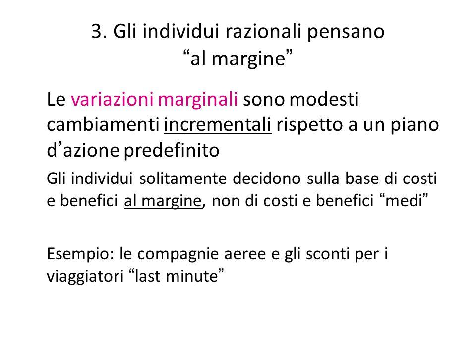 3. Gli individui razionali pensano al margine