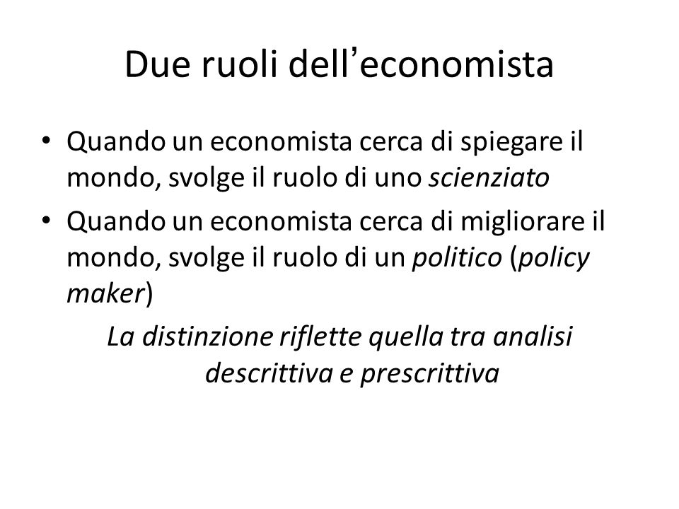 Due ruoli dell'economista